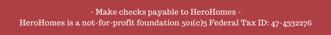 make-checks-payable-to-herohomes-herohomes-is-a-not-for-profit-foundation-501c3-federal-tax-id-47-4332276